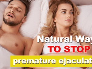 Natural ways to stop premature ejaculation